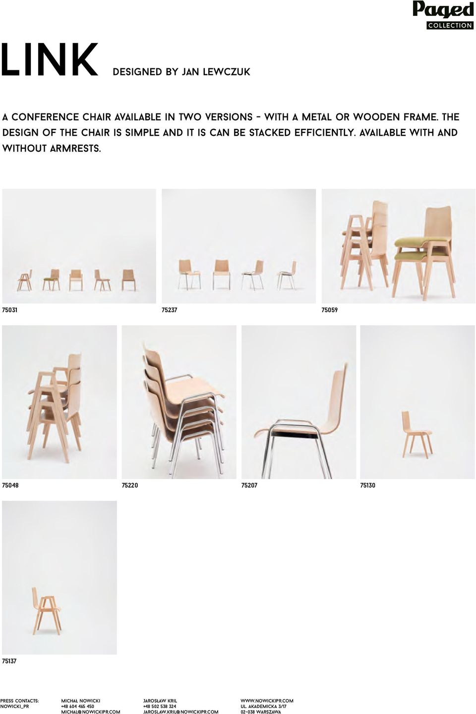 the design of the chair is simple and it is can be stacked