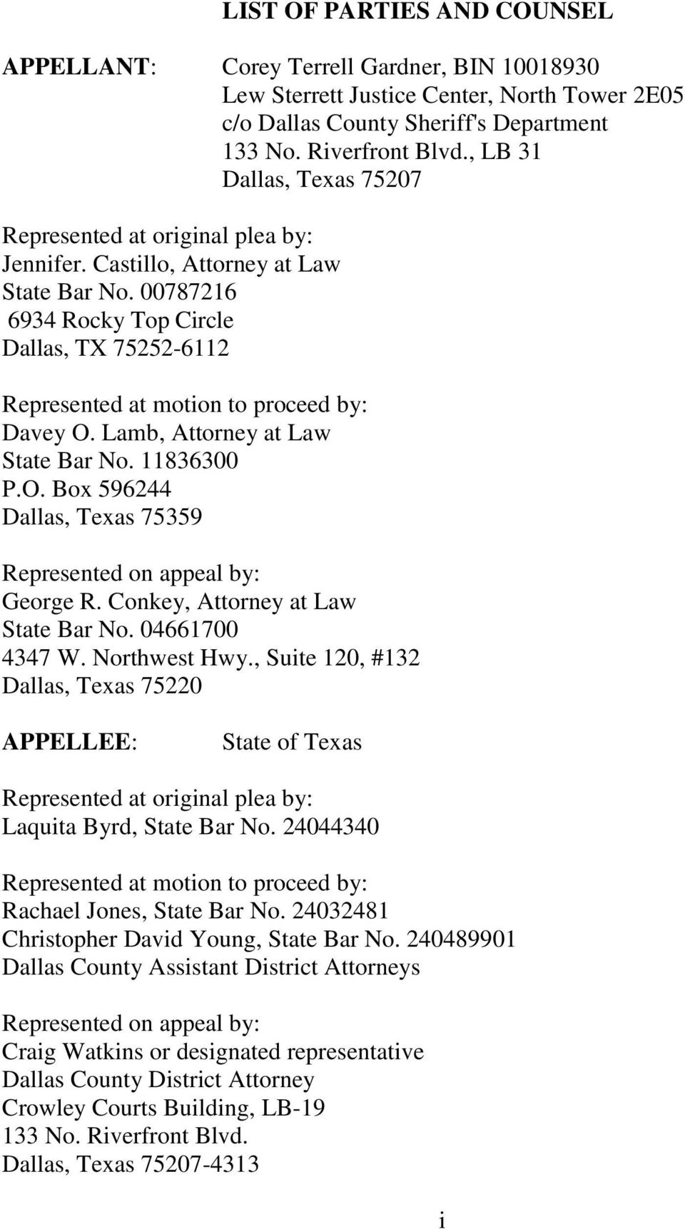 00787216 6934 Rocky Top Circle Dallas, TX 75252-6112 Represented at motion to proceed by: Davey O. Lamb, Attorney at Law State Bar No. 11836300 P.O. Box 596244 Dallas, Texas 75359 Represented on appeal by: George R.