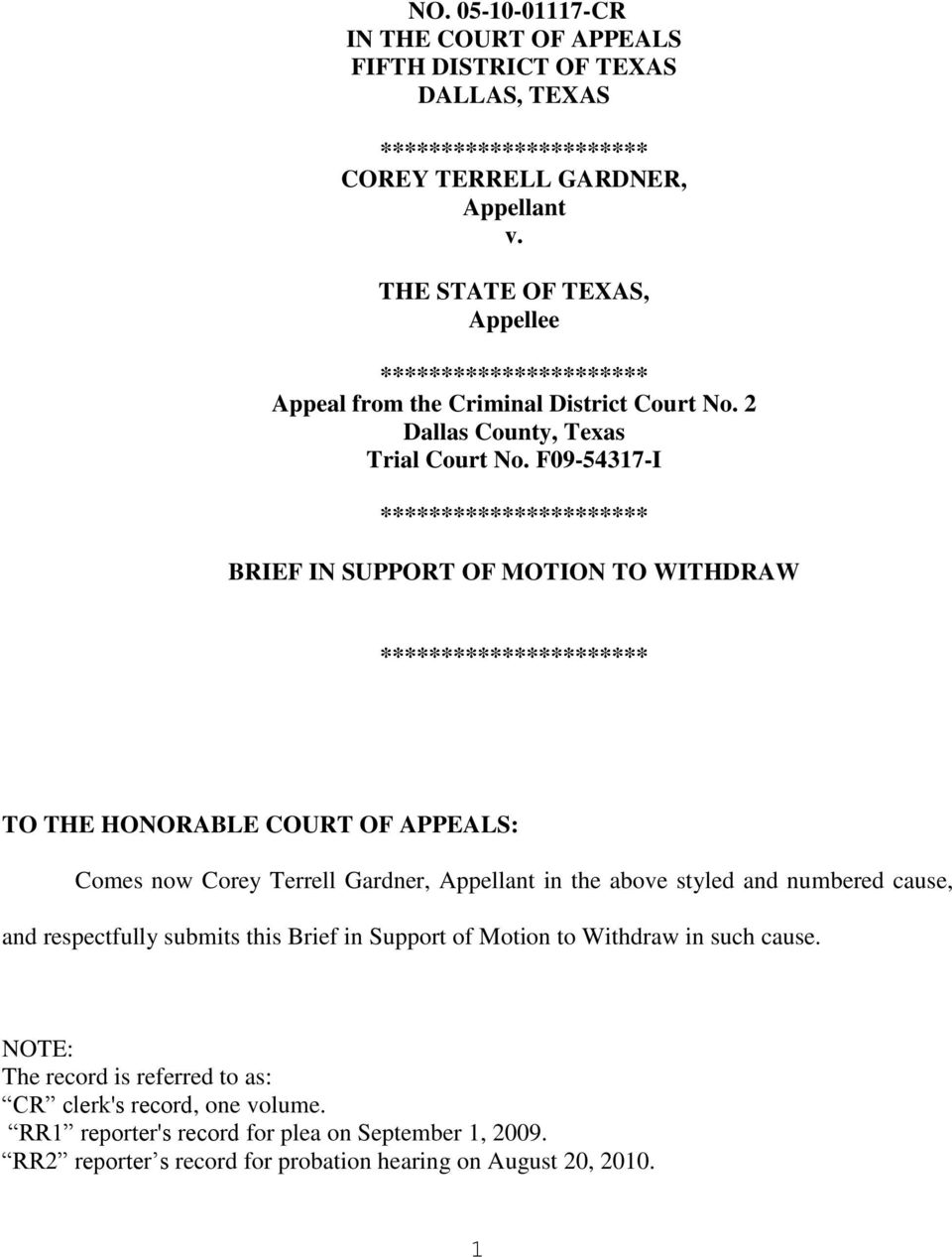 F09-54317-I BRIEF IN SUPPORT OF MOTION TO WITHDRAW TO THE HONORABLE COURT OF APPEALS: Comes now Corey Terrell Gardner, Appellant in the above styled and numbered
