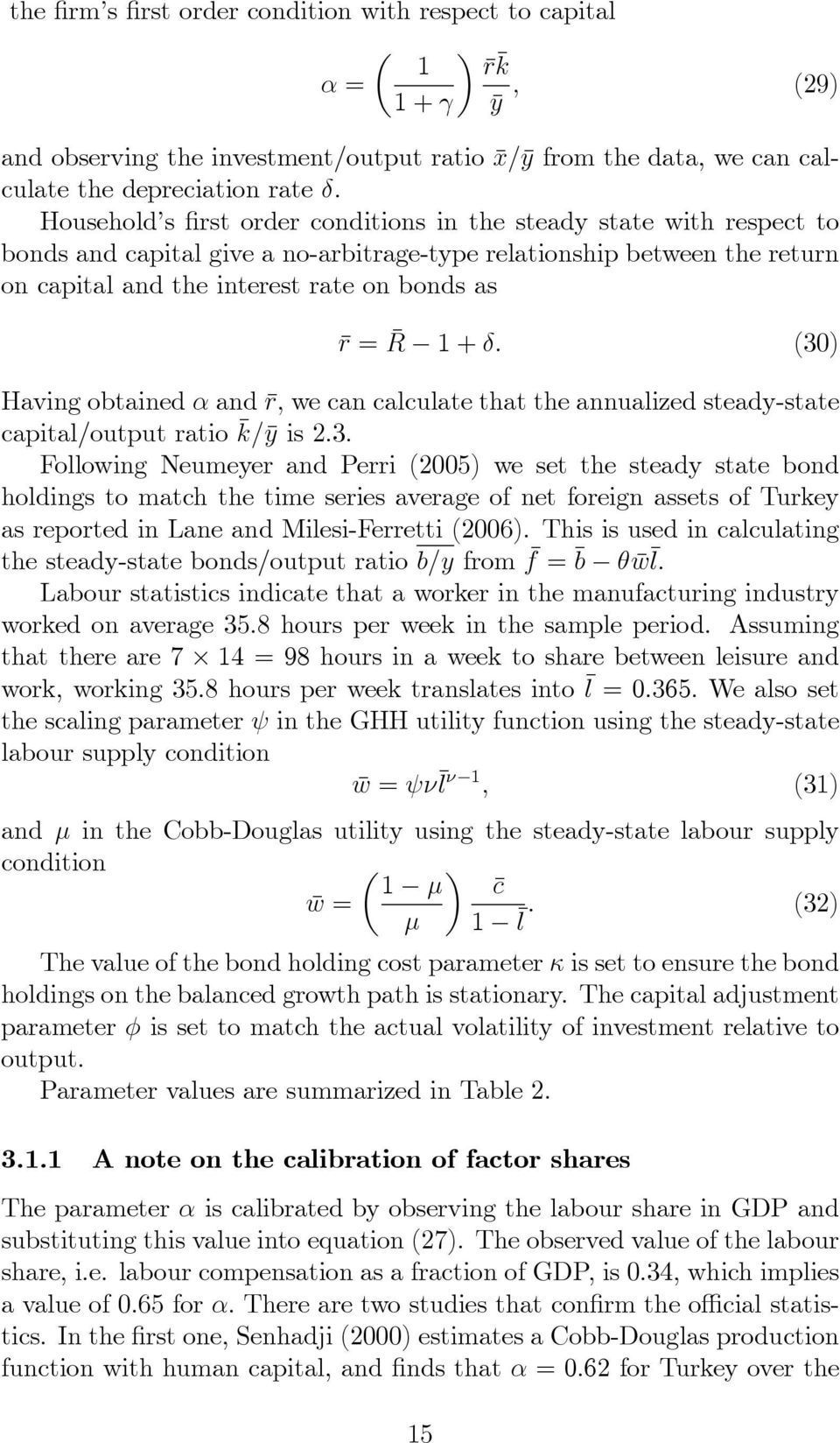 and r; we can calculate that the annualized steady-state capital/output ratio k=y is 2.3.