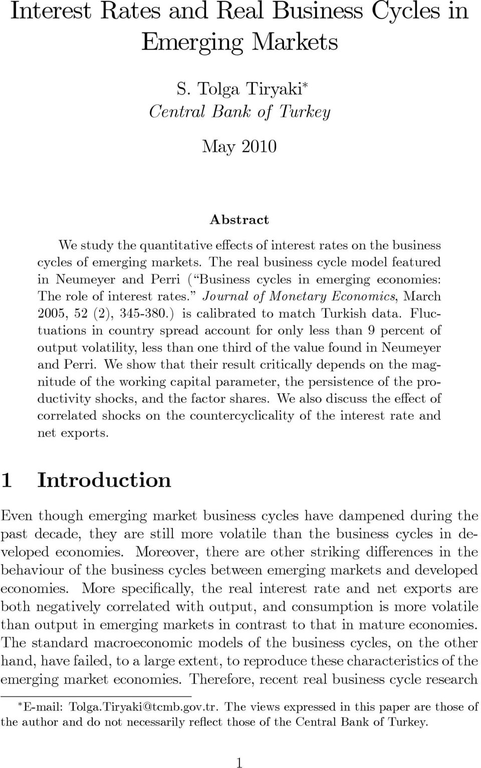 The real business cycle model featured in Neumeyer and Perri ( Business cycles in emerging economies: The role of interest rates. Journal of Monetary Economics, March 2005, 52 (2), 345-380.