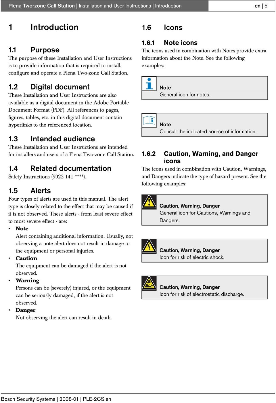 2 Digital document These Installation and User Instructions are also available as a digital document in the Adobe Portable Document Format (PDF). All references to pages, figures, tables, etc.