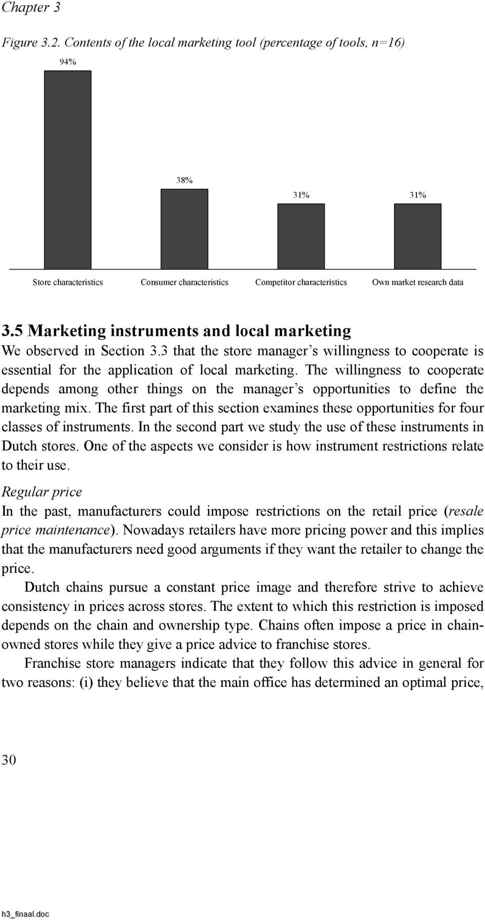 5 Marketing instruments and local marketing We observed in Section 3.3 that the store manager s willingness to cooperate is essential for the application of local marketing.