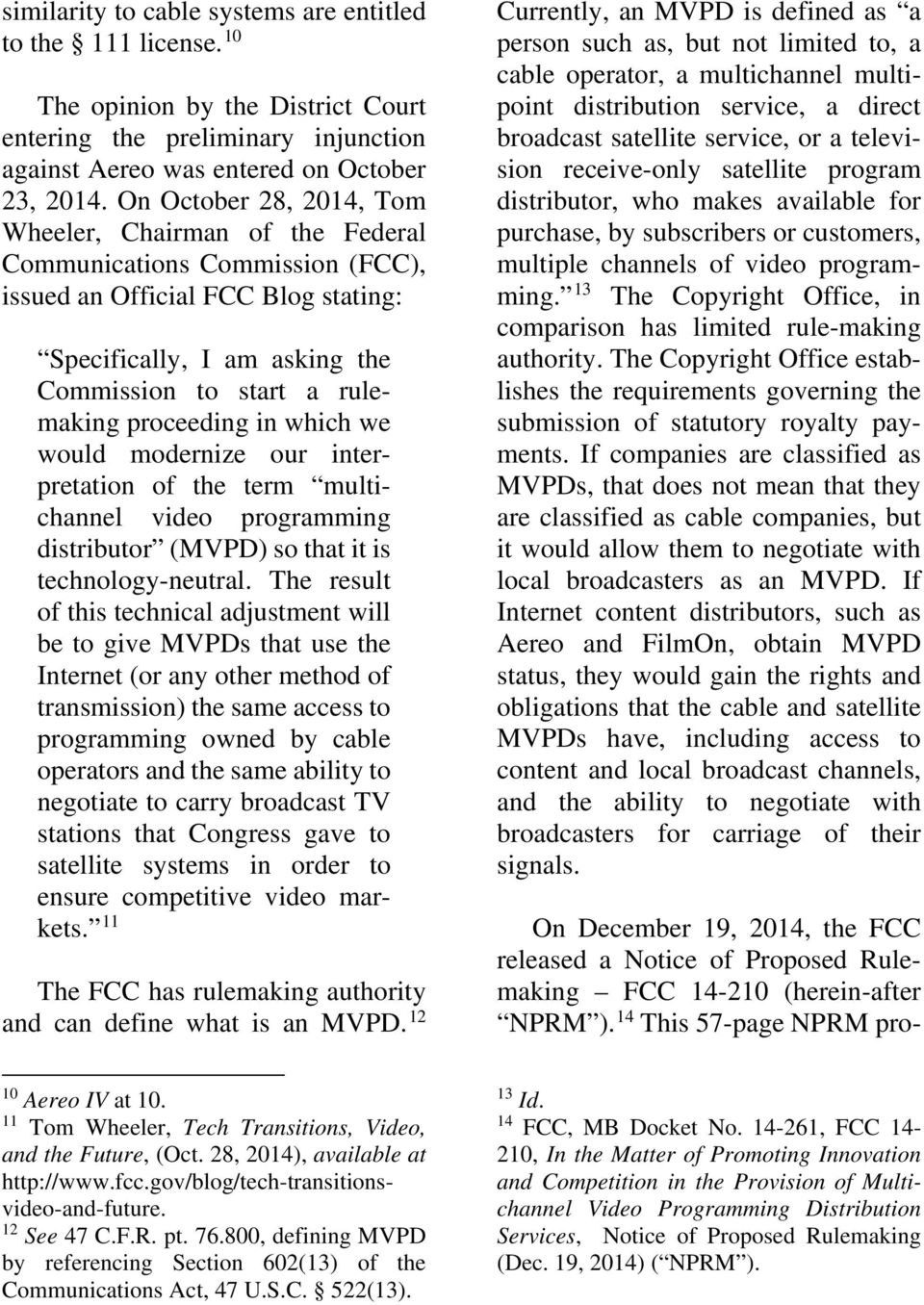 proceeding in which we would modernize our interpretation of the term multichannel video programming distributor (MVPD) so that it is technology-neutral.