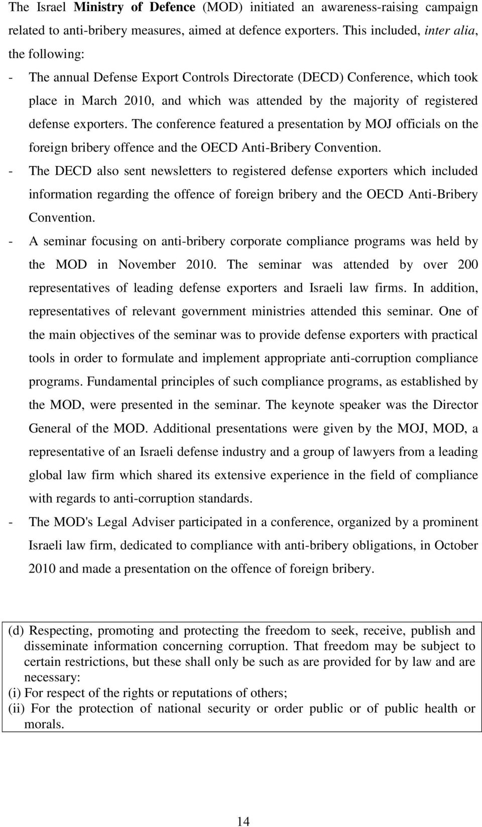 defense exporters. The conference featured a presentation by MOJ officials on the foreign bribery offence and the OECD Anti-Bribery Convention.