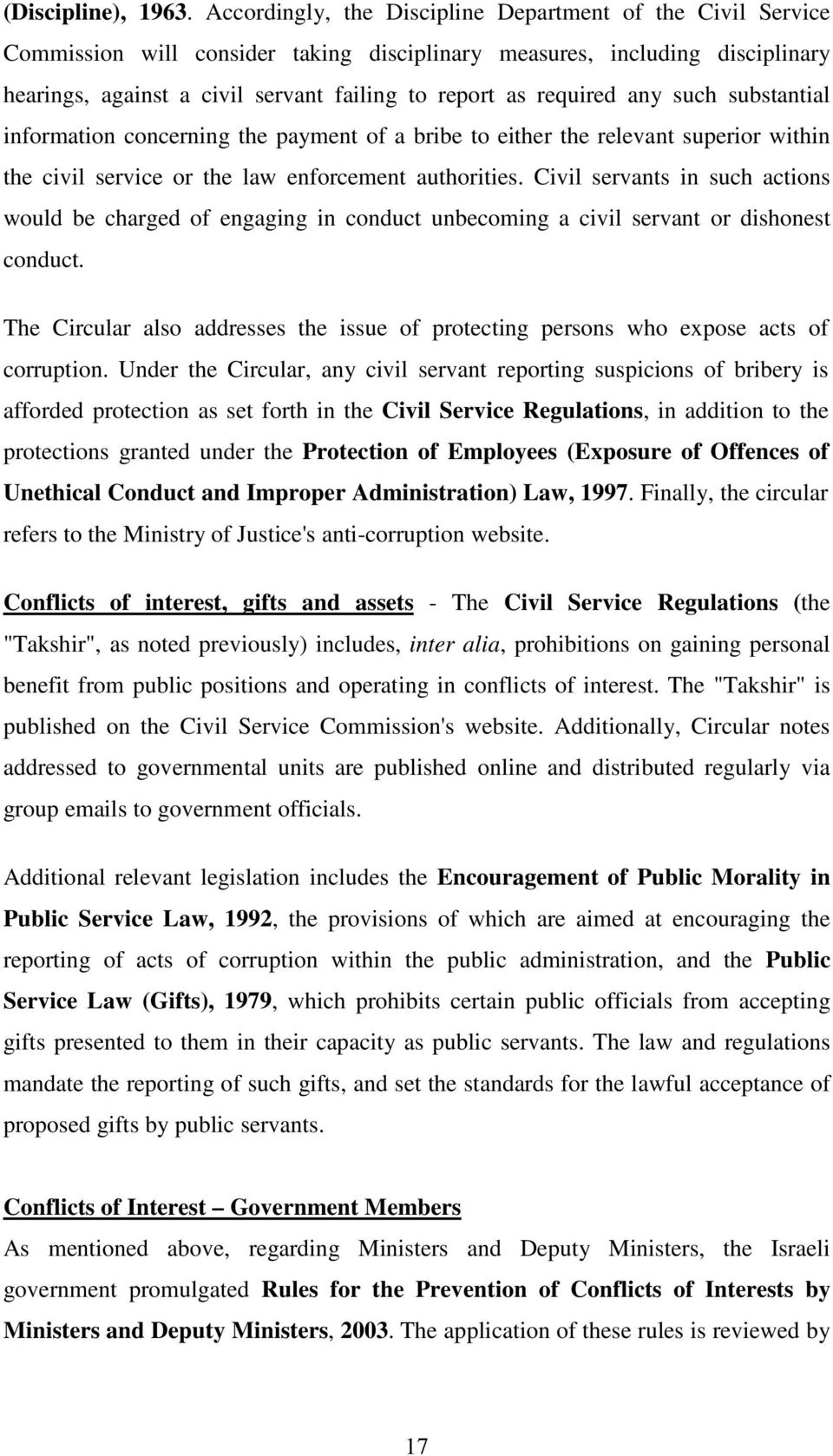required any such substantial information concerning the payment of a bribe to either the relevant superior within the civil service or the law enforcement authorities.