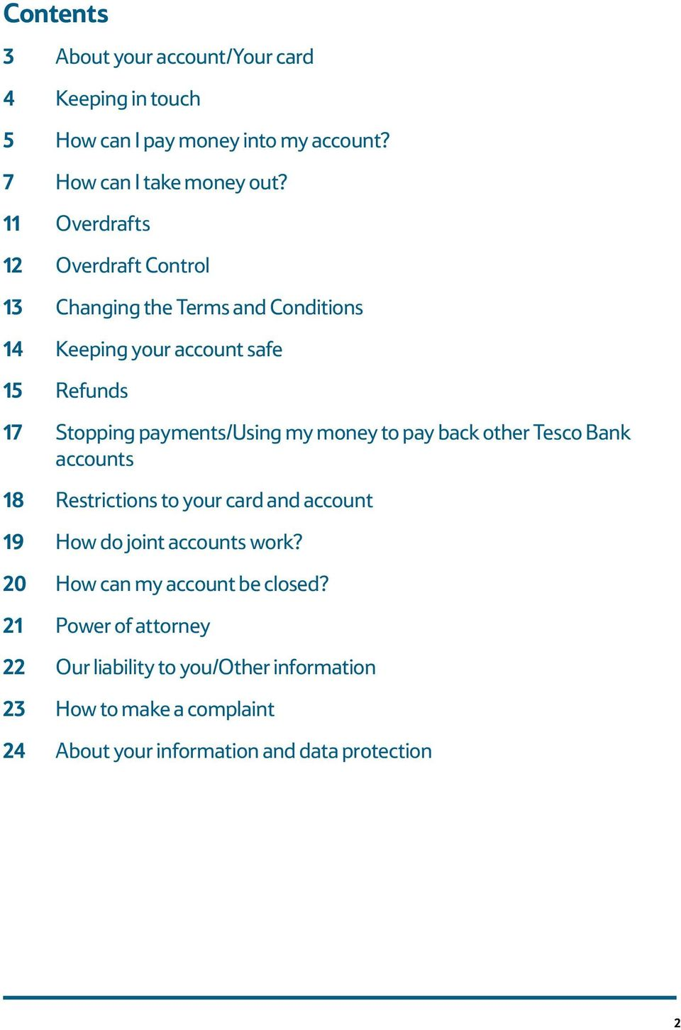 my money to pay back other Tesco Bank accounts 18 Restrictions to your card and account 19 How do joint accounts work?