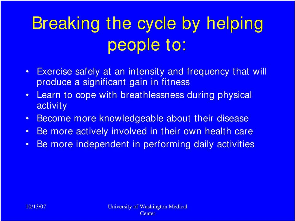 breathlessness during physical activity Become more knowledgeable about their disease