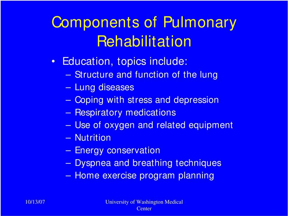 Respiratory medications Use of oxygen and related equipment Nutrition