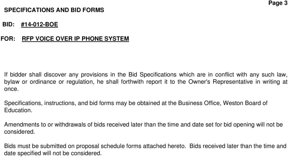 Specifications, instructions, and bid forms may be obtained at the Business Office, Weston Board of Education.