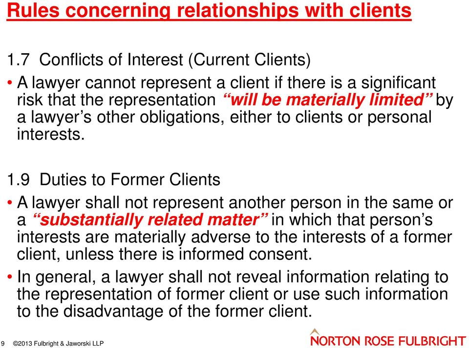 other obligations, either to clients or personal interests. 1.