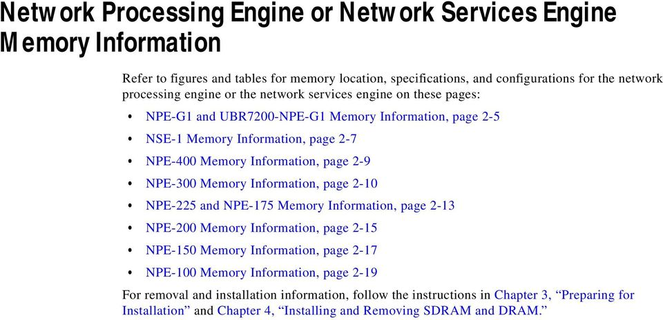 Information, page 2-9 NPE-300 Memory Information, page 2-10 NPE-225 and NPE-175 Memory Information, page 2-13 NPE-200 Memory Information, page 2-15 NPE-150 Memory Information, page