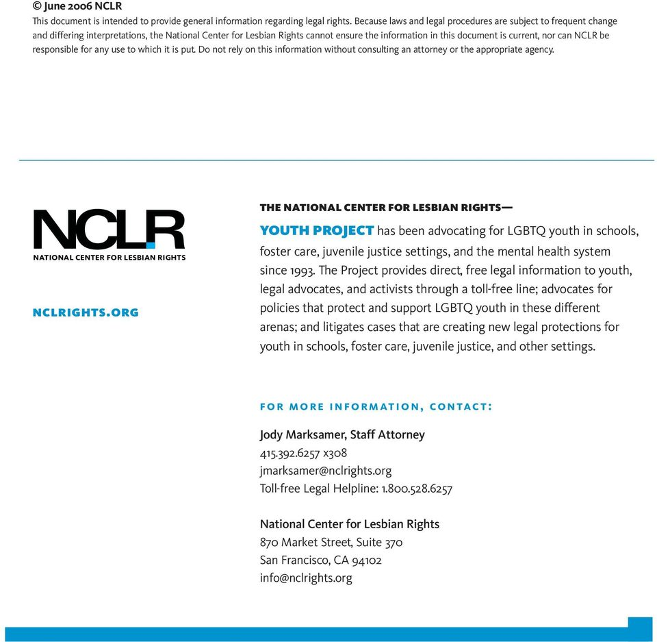 can NCLR be responsible for any use to which it is put. Do not rely on this information without consulting an attorney or the appropriate agency. nclrights.org nclrights.