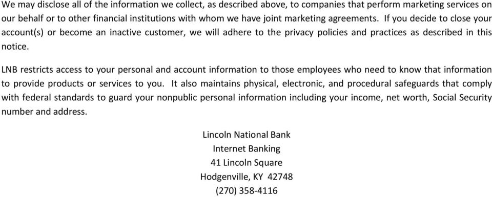 LNB restricts access to your personal and account information to those employees who need to know that information to provide products or services to you.