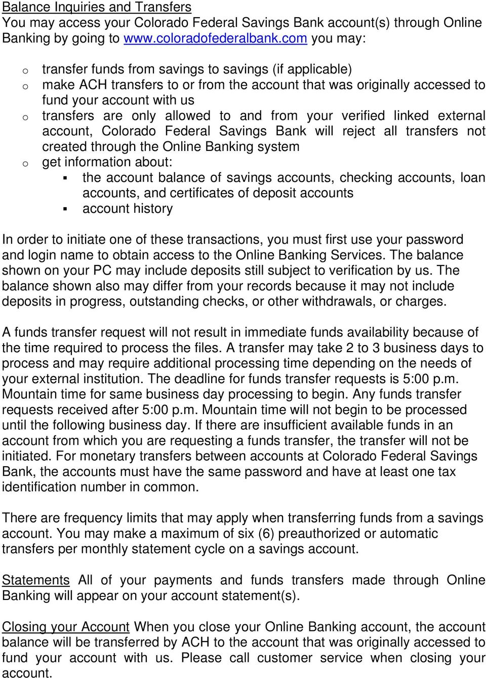 verified linked external accunt, Clrad Federal Savings Bank will reject all transfers nt created thrugh the Online Banking system get infrmatin abut: the accunt balance f savings accunts, checking