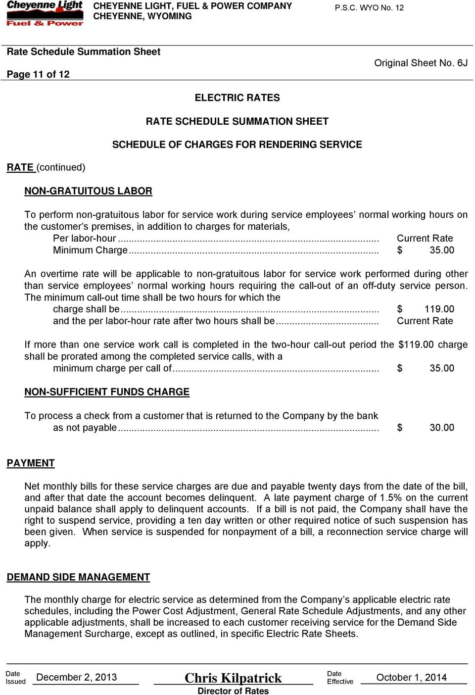 employees normal working hours on the customer s premises, in addition to charges for materials, Per labor-hour... Current Rate Minimum Charge... $ 35.