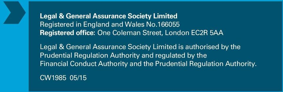 166055 Registered office: One Coleman Street, London EC2R 5AA Legal & General Assurance