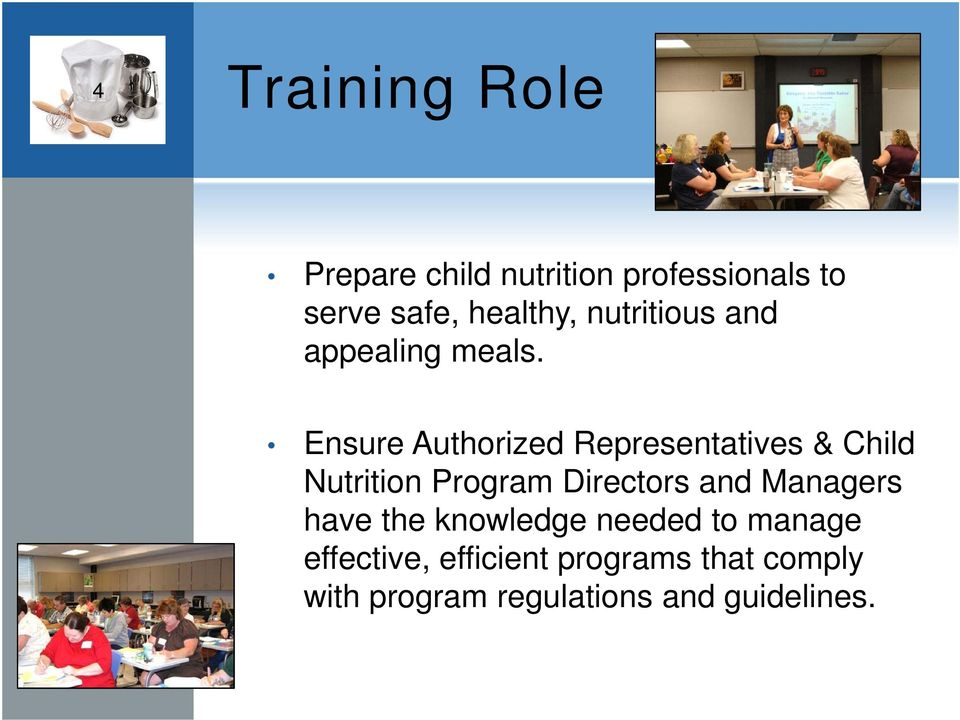 Ensure Authorized Representatives & Child Nutrition Program Directors and
