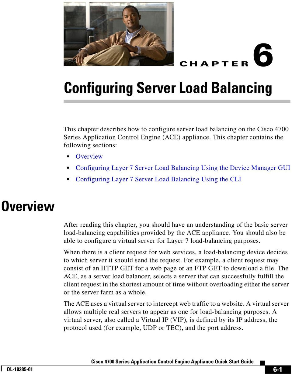 reading this chapter, you should have an understanding of the basic server load-balancing capabilities provided by the ACE appliance.