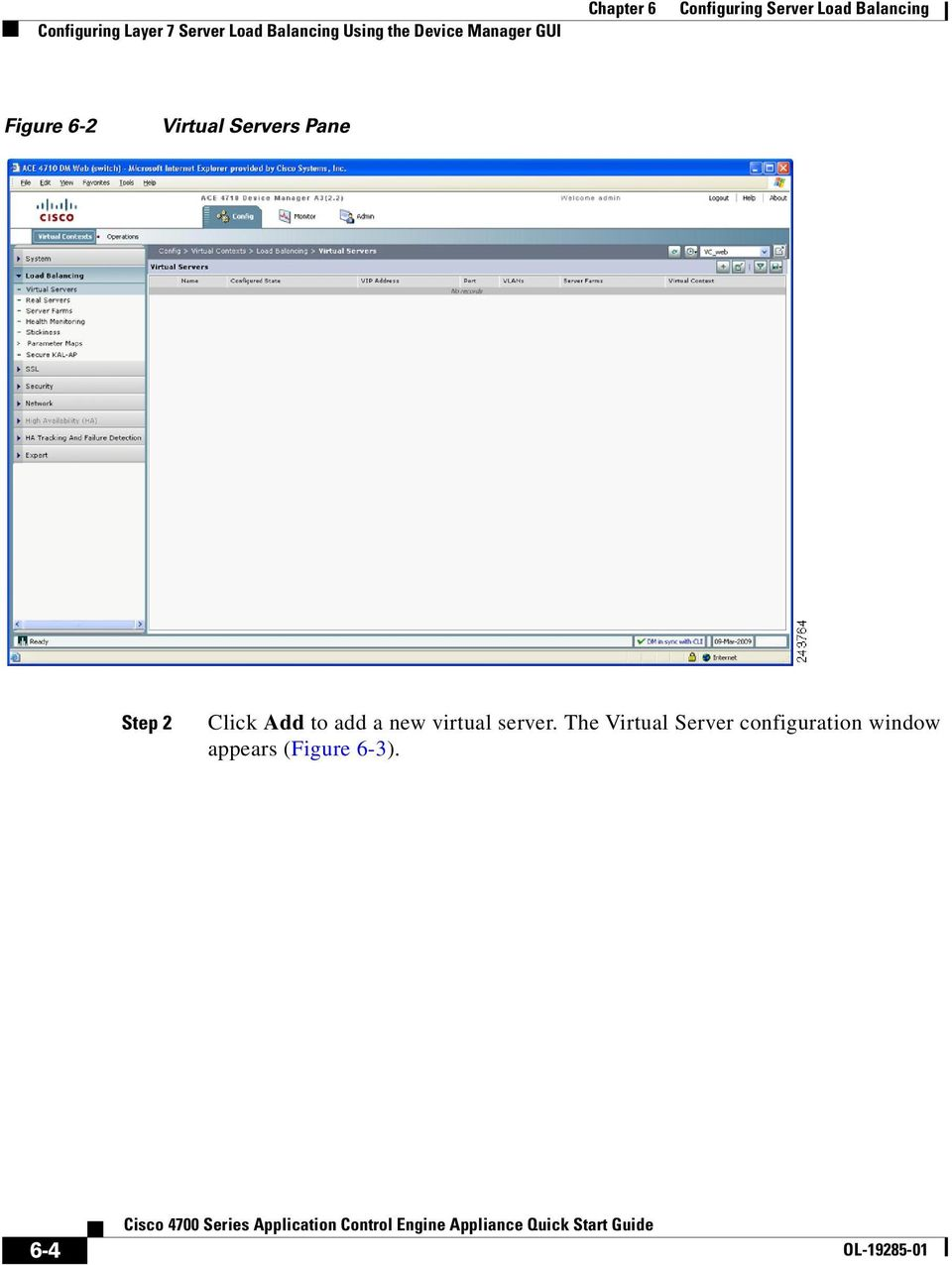 Pane Step 2 Click Add to add a new virtual server.