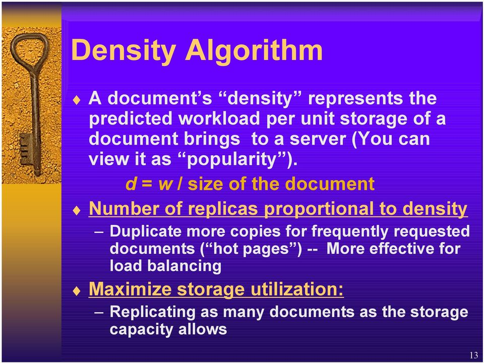 d = w / size of the document Number of replicas proportional to density Duplicate more copies for