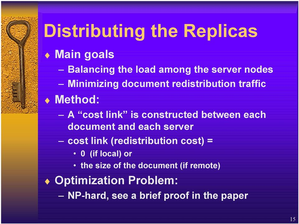 each document and each server cost link (redistribution cost) = 0 (if local) or the