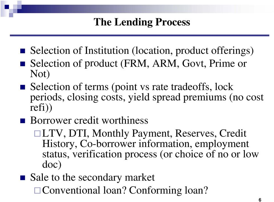 refi)) Borrower credit worthiness LTV, DTI, Monthly Payment, Reserves, Credit History, Co-borrower information, employ