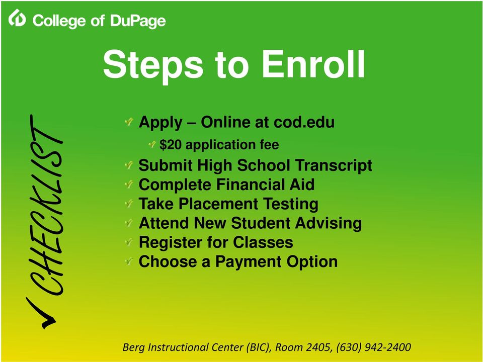 Financial Aid Take Placement Testing Attend New Student Advising