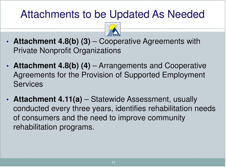 8(b) (4) Arrangements and Cooperative Agreements for the Provision of Supported Employment Services 11