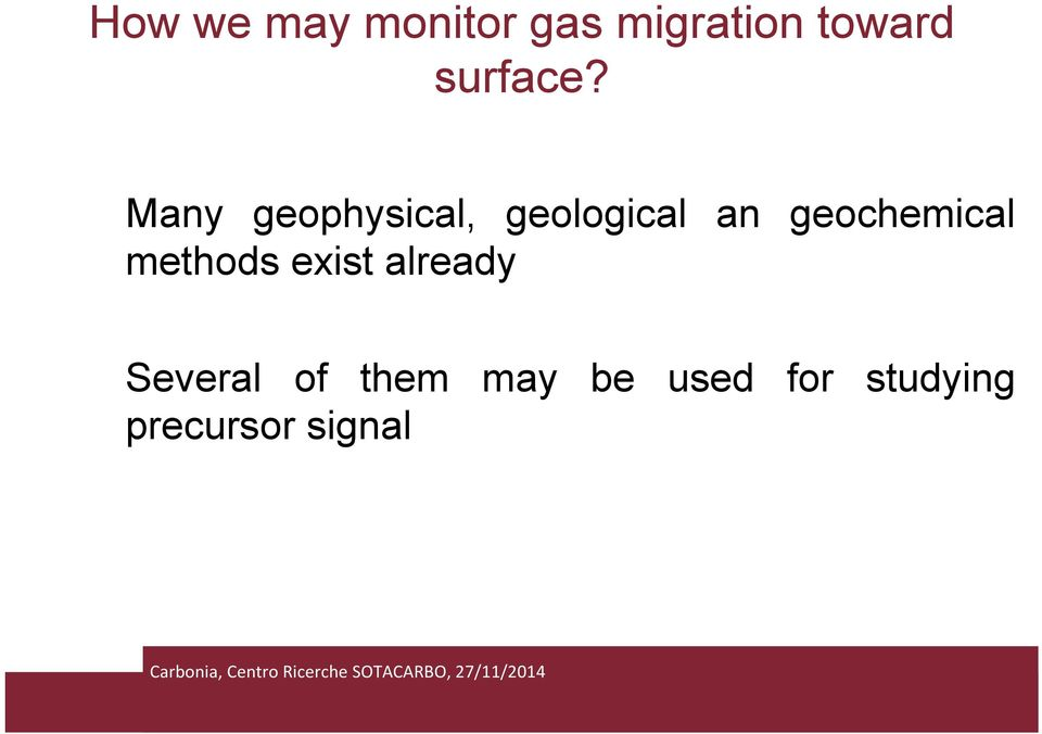 Many geophysical, geological an