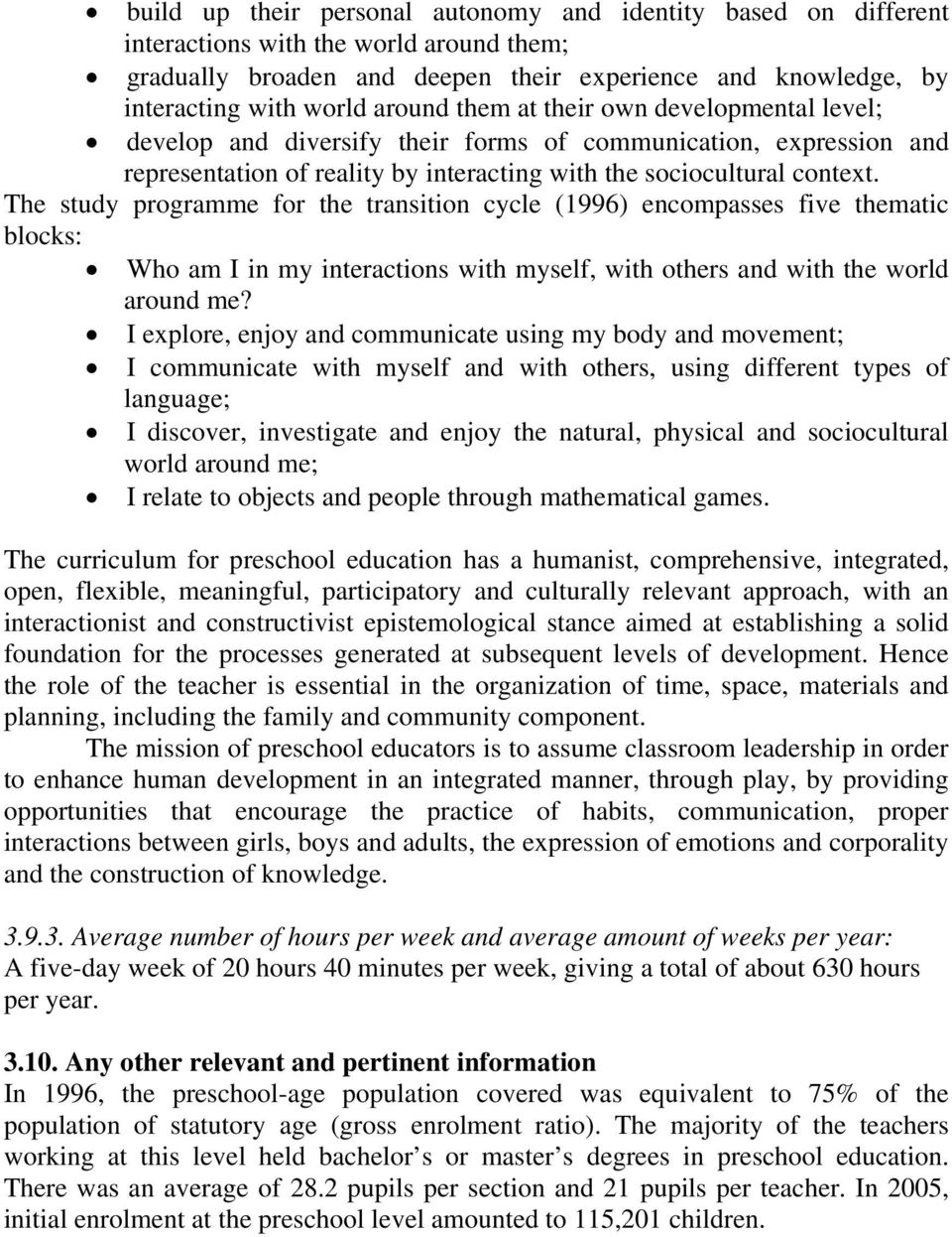 The study programme for the transition cycle (1996) encompasses five thematic blocks: Who am I in my interactions with myself, with others and with the world around me?