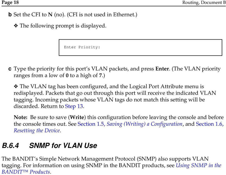 ) The VLAN tag has been configured, and the Logical Port Attribute menu is redisplayed. Packets that go out through this port will receive the indicated VLAN tagging.