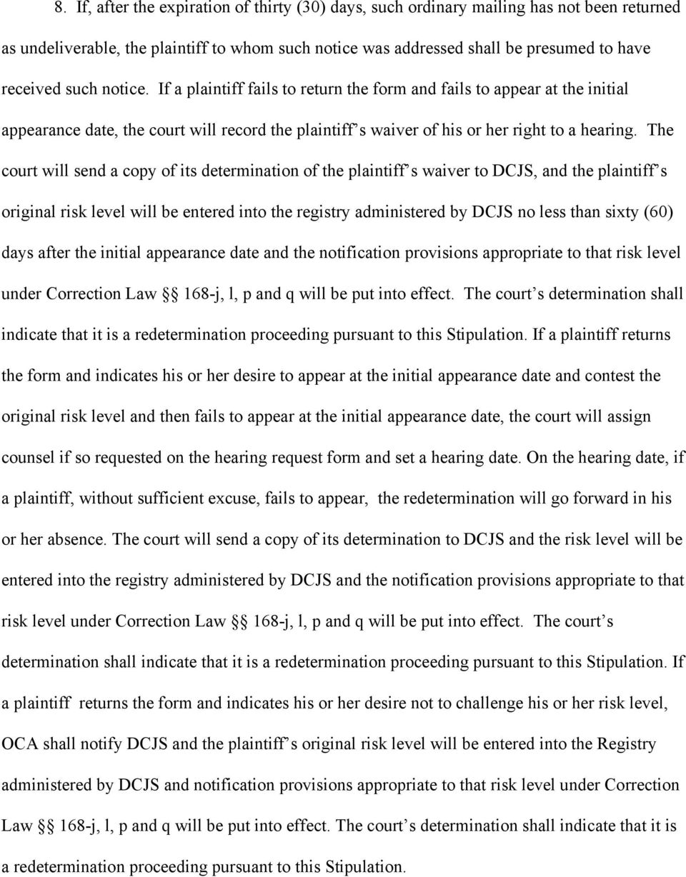 The court will send a copy of its determination of the plaintiff s waiver to DCJS, and the plaintiff s original risk level will be entered into the registry administered by DCJS no less than sixty