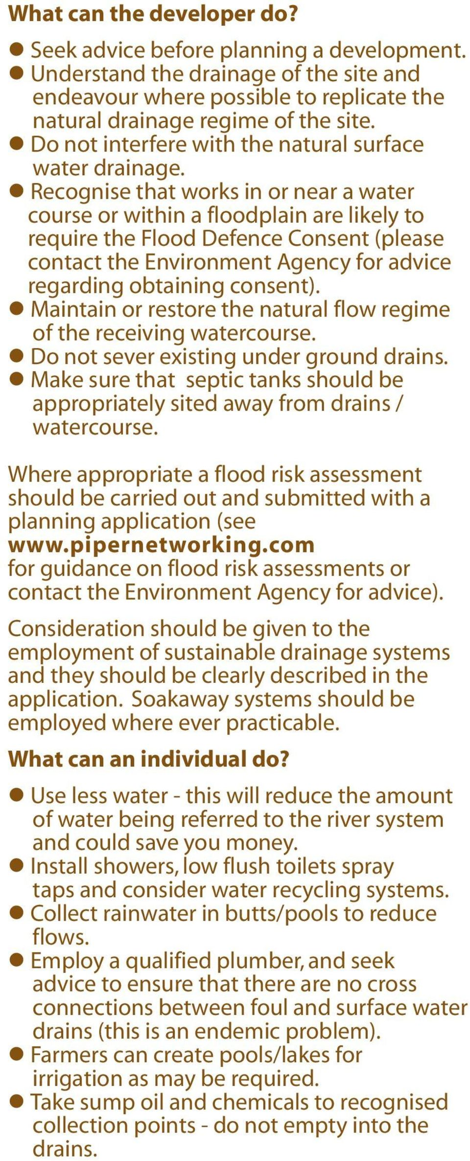 Recognise that works in or near a water course or within a floodplain are likely to require the Flood Defence Consent (please contact the Environment Agency for advice regarding obtaining consent).