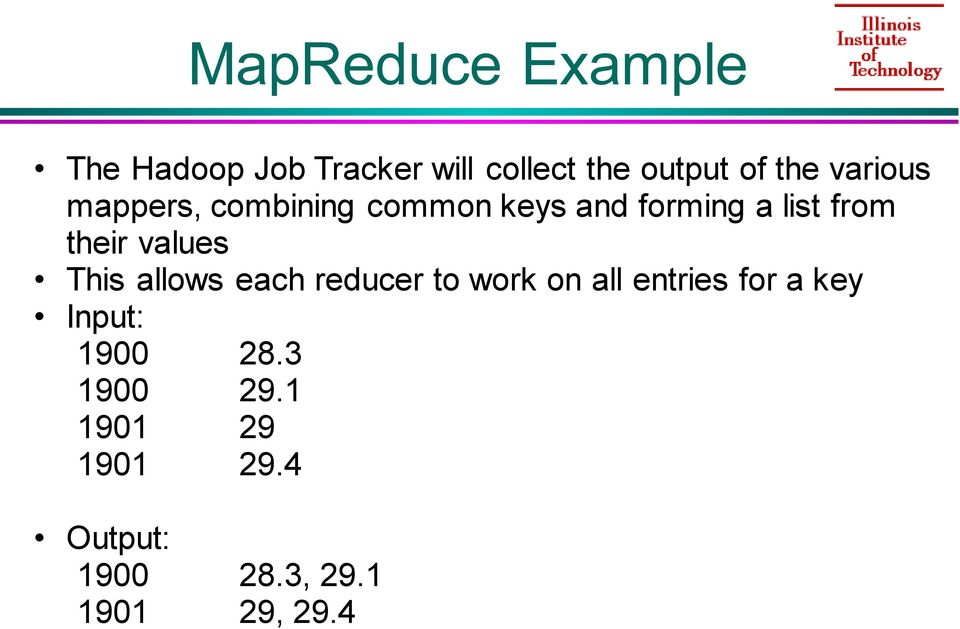values This allows each reducer to work on all entries for a key Input: