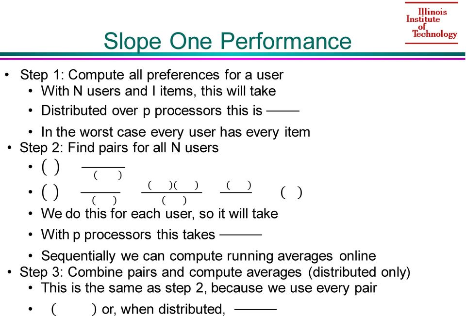 each user, so it will take With p processors this takes Sequentially we can compute running averages online Step 3: