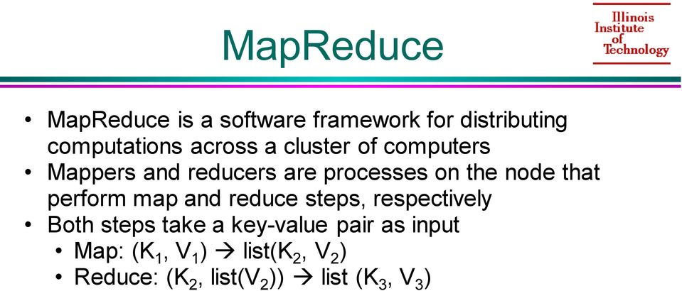 that perform map and reduce steps, respectively Both steps take a key-value