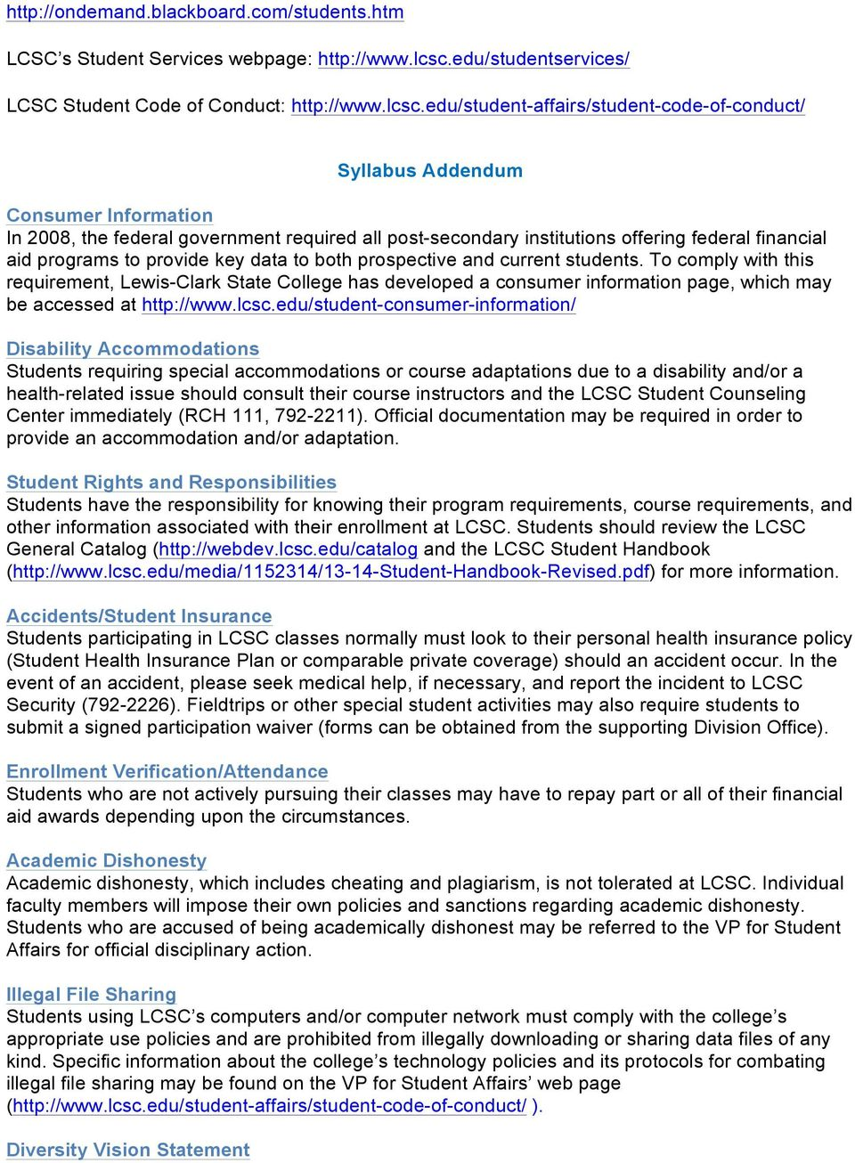 edu/student-affairs/student-code-of-conduct/ Syllabus Addendum Consumer Information In 2008, the federal government required all post-secondary institutions offering federal financial aid programs to