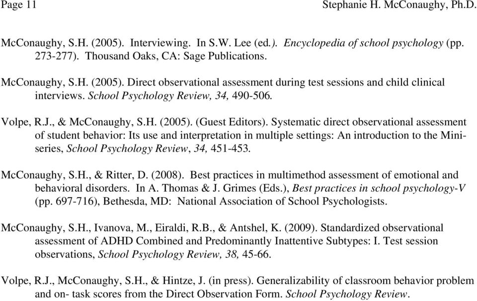 Systematic direct observational assessment of student behavior: Its use and interpretation in multiple settings: An introduction to the Miniseries, School Psychology Review, 34, 451-453.