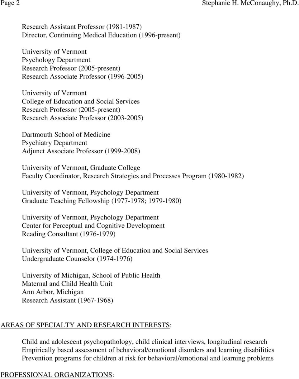 Department Adjunct Associate Professor (1999-2008) University of Vermont, Graduate College Faculty Coordinator, Research Strategies and Processes Program (1980-1982) University of Vermont, Psychology