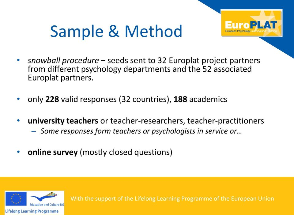 only 228 valid responses (32 countries), 188 academics university teachers or
