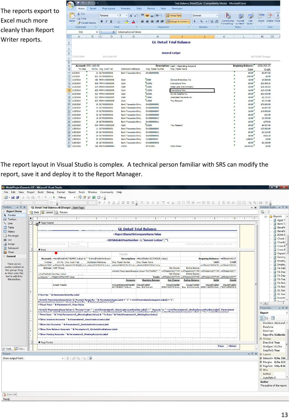 The report layout in Visual Studio is complex.