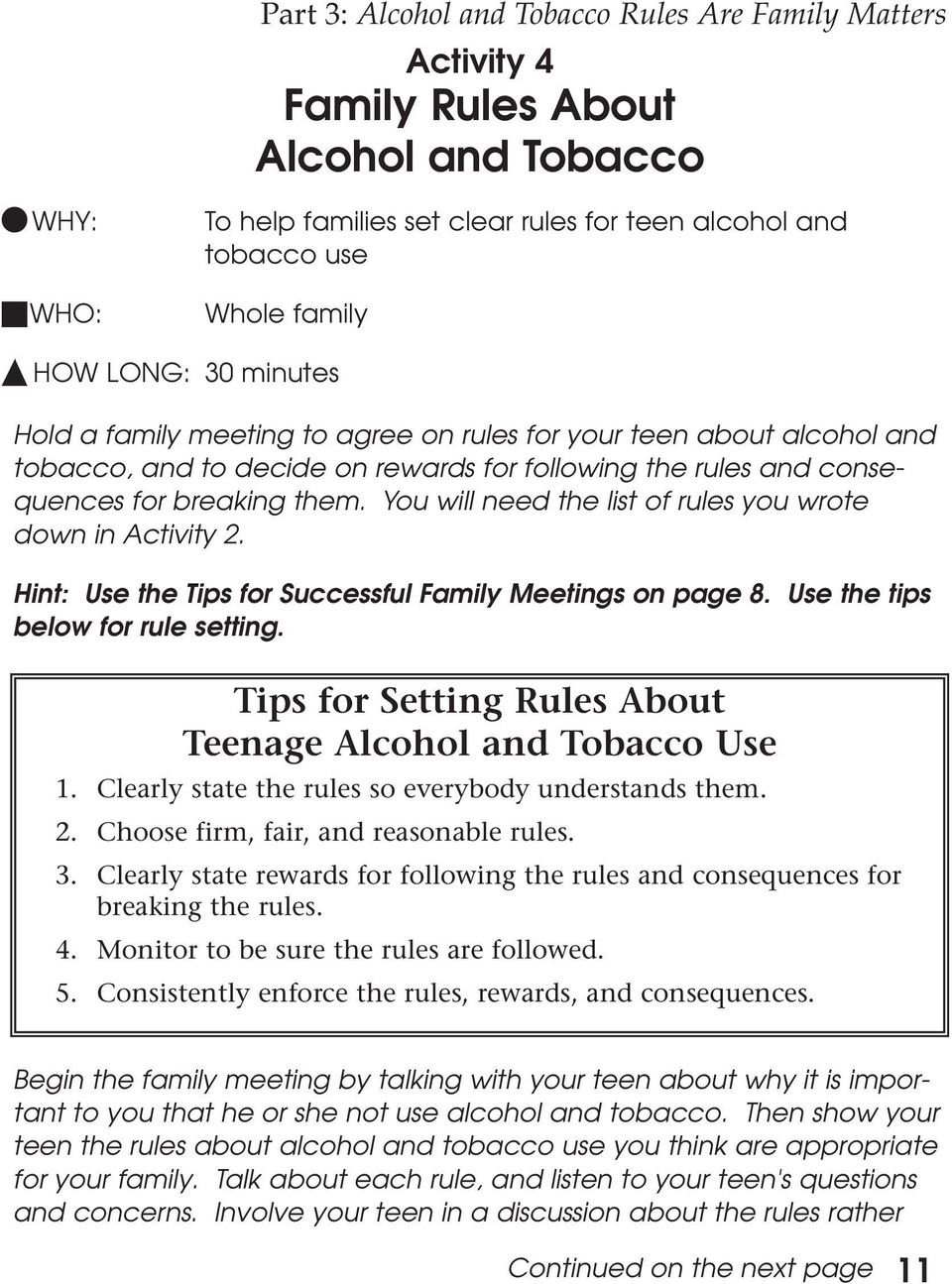 Hint: Use the Tips for Successful Family Meetings on page 8. Use the tips below for rule setting. Tips for Setting Rules About Teenage Alcohol and Tobacco Use 1.