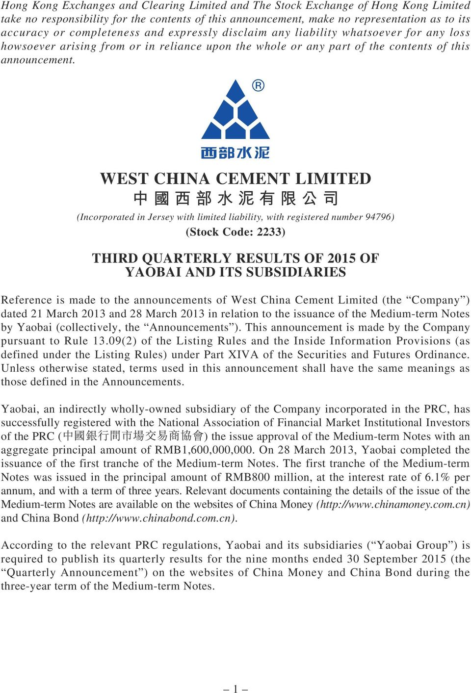 WEST CHINA CEMENT LIMITED (Incorporated in Jersey with limited liability, with registered number 94796) (Stock Code: 2233) THIRD QUARTERLY RESULTS OF OF YAOBAI AND ITS SUBSIDIARIES Reference is made