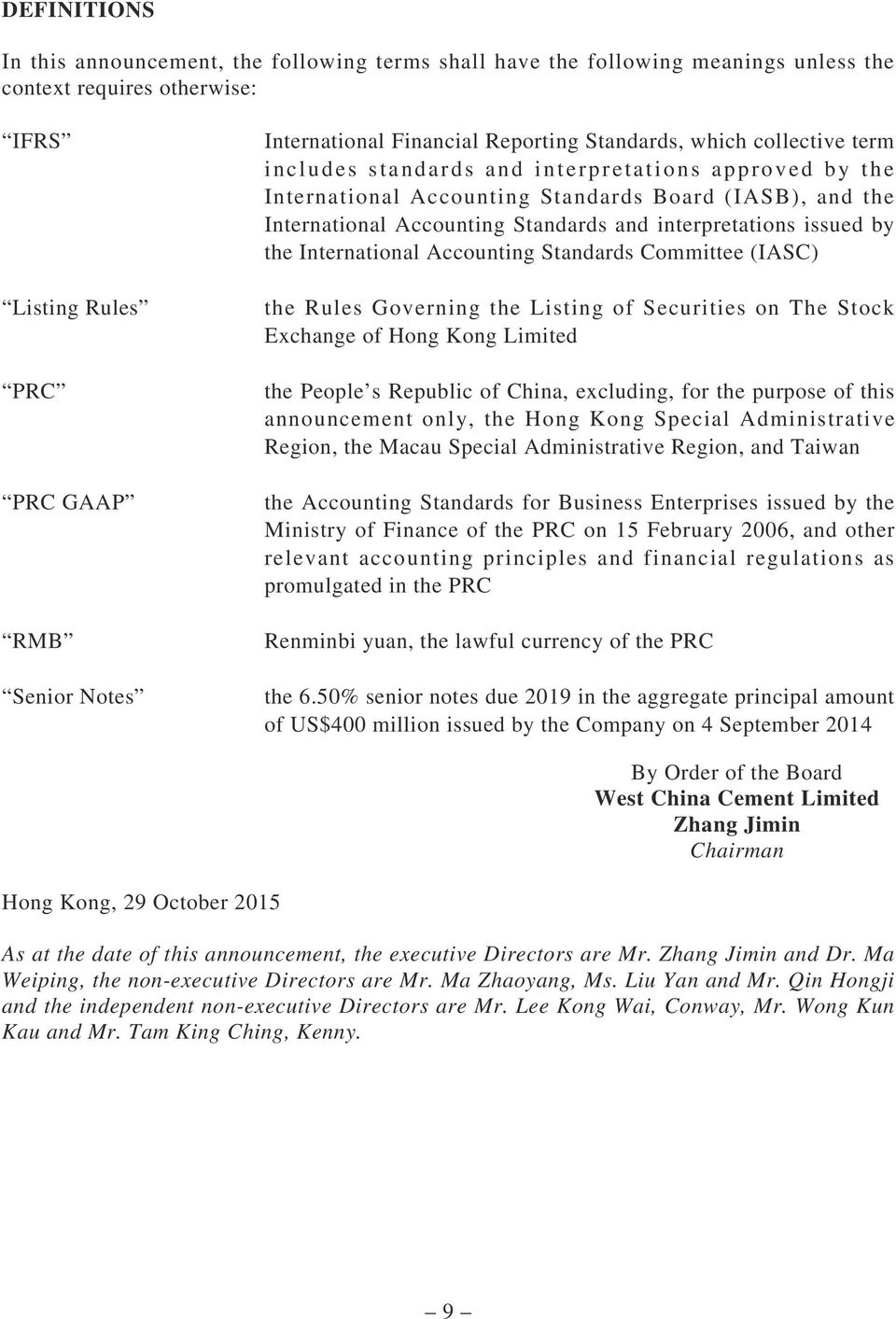 interpretations issued by the International Accounting Standards Committee (IASC) the Rules Governing the Listing of Securities on The Stock Exchange of Hong Kong Limited the People s Republic of