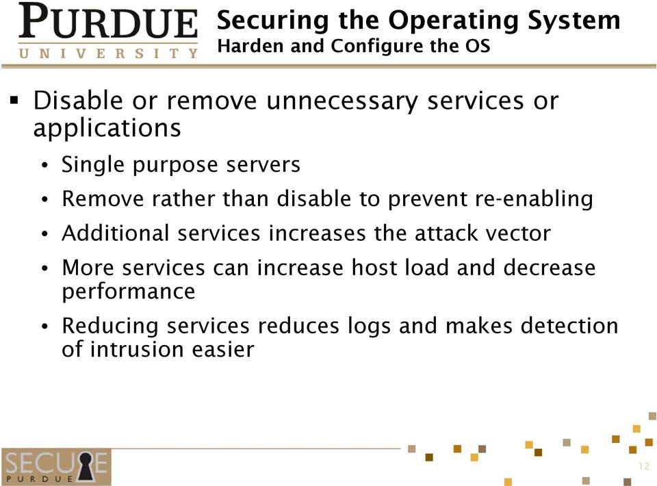 re-enabling Additional services increases the attack vector More services can increase host