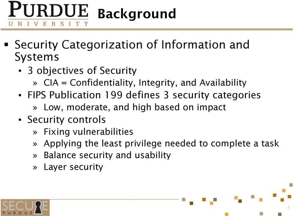 categories» Low, moderate, and high based on impact Security controls» Fixing vulnerabilities»
