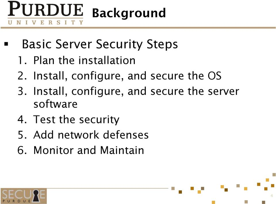 Install, configure, and secure the OS 3.