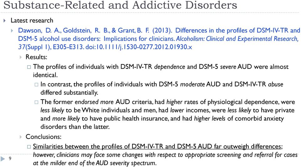 x Results: The profiles of individuals with DSM-IV-TR dependence and DSM-5 severe AUD were almost identical.