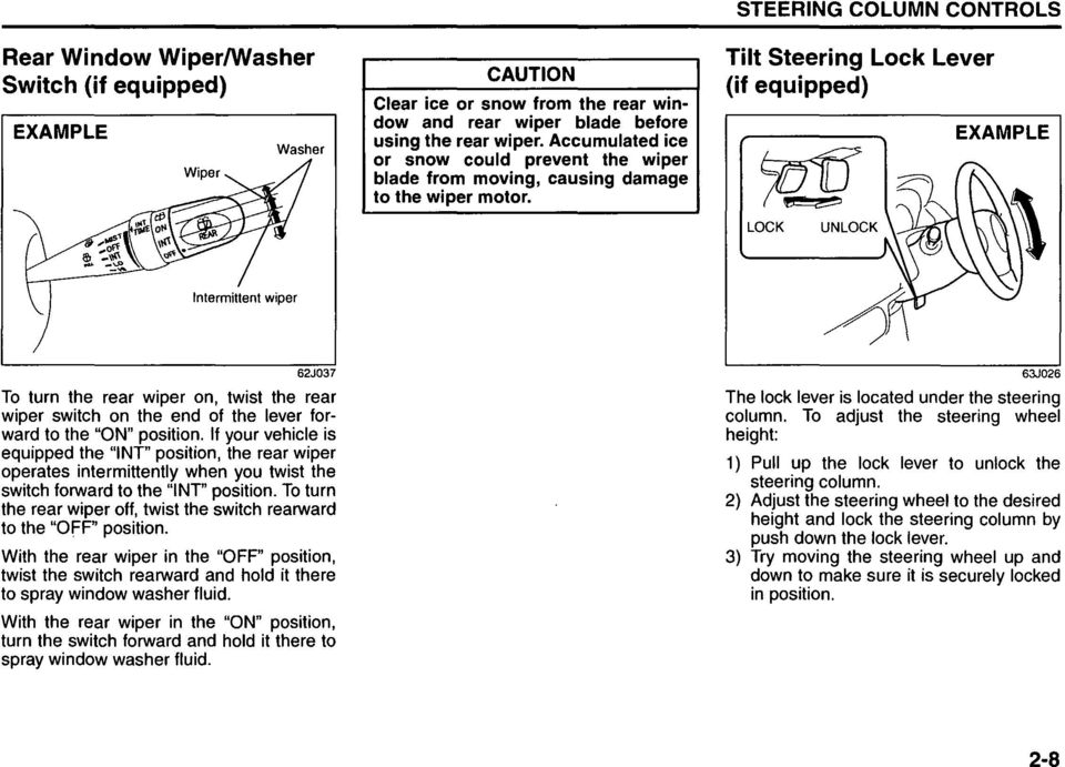 "STEERING COLUMN CONTROLS Tilt Steering Lock Lever (if equipped) LOCK 62J037 To turn the rear wiper on, twist the rear wiper switch on the end of the lever forward to the ""ON"" position."